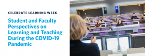 Student and Faculty Perspectives on Learning and Teaching During the COVID-19 Pandemic